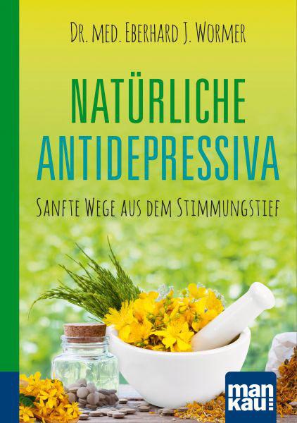 """Produktinformationen zu """"Natürliche Antidepressiva. Kompakt-Ratgeber"""""""
